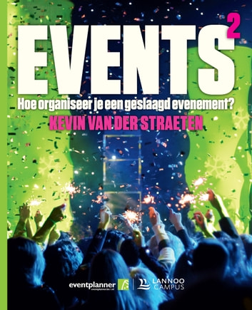 EVENTS² - How to organize a successful event? ebook by Kevin Van der Straeten