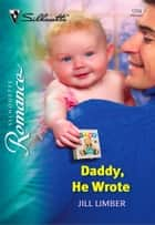 Daddy, He Wrote ebook by Jill Limber