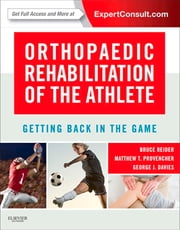 Orthopaedic Rehabilitation of the Athlete - Getting Back in the Game ebook by Bruce Reider,George Davies,Matthew T Provencher