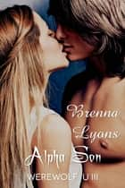 Alpha Son ebook by Brenna Lyons