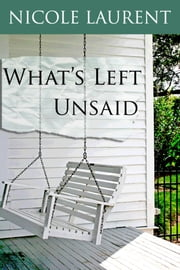 What's Left Unsaid ebook by Nicole Laurent