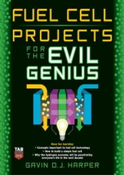 Fuel Cell Projects for the Evil Genius ebook by Harper, Gavin