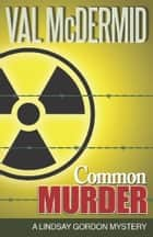 Common Murder ebook by Val McDermid