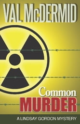Common Murder - A Lindsay Gordon Mystery ebook by Val McDermid