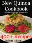 New Quinoa Cookbook: High-Protein Low-GI Gluten-Free Superfood Recipes