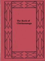 The Rock of Chickamauga ebook by Joseph A. Altsheler