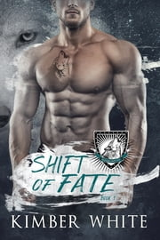 Shift of Fate ebook by Kimber White
