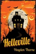 Helleville ebook by Hayden Thorne