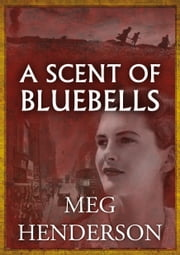 A Scent of Bluebells ebook by Meg Henderson