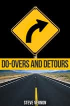 Do-Overs and Detours ebook by Steve Vernon
