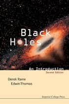 Black Holes ebook by Derek Raine,Edwin Thomas