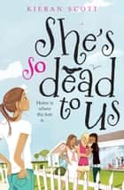 She's So Dead To Us ebook by Kieran Scott