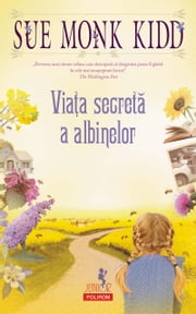 Viața secretă a albinelor ebook by Sue Monk Kidd