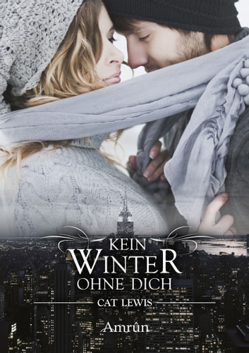 Falling Paradise 1: Kein Winter ohne dich - Liebesroman ebook by Cat Lewis