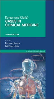 Kumar & Clark's Cases in Clinical Medicine ebook by Parveen Kumar,Michael L Clark