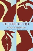 The Tree of Life ebook by Hugh Nissenson