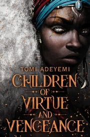 Children of Virtue and Vengeance ebook by Tomi Adeyemi