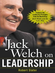 Jack Welch on Leadership ebook by Slater, Robert