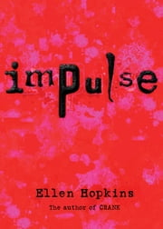 Impulse ebook by Ellen Hopkins