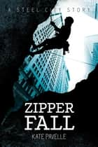 Zipper Fall ebook by Kate Pavelle