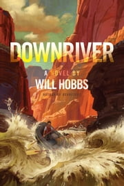 Downriver ebook by Will Hobbs