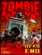 Dead End (Zombie Dawn Stories) ebook by Michael G. Thomas
