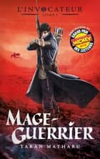 L'Invocateur - Livre III - Mage-Guerrier eBook by Taran Matharu, Blandine Longre