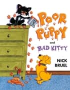 Poor Puppy and Bad Kitty eBook by Nick Bruel