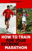 How To Train For Your Extreme (Ultra) Marathon