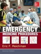 Emergency Medicine Procedures, Second Edition ebook by Eric Reichman