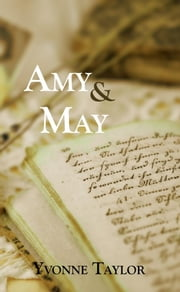 Amy & May ebook by Taylor, Yvonne