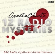 Agatha Christie: Twelve Radio Mysteries - Twelve BBC Radio 4 dramatisations sesli kitap by Agatha Christie