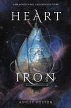 Heart of Iron ebook by Ashley Poston