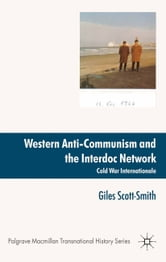 Western Anti-Communism and the Interdoc Network - Cold War Internationale ebook by Giles Scott-Smith