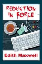 Reduction in Force ebook by Edith Maxwell