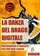 La danza del drago digitale ebook by China Files