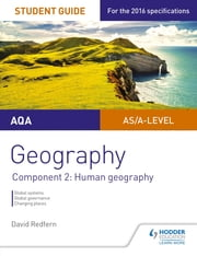 AQA AS/A Level Geography Student Guide: Component 2: Human Geography ebook by David Redfern