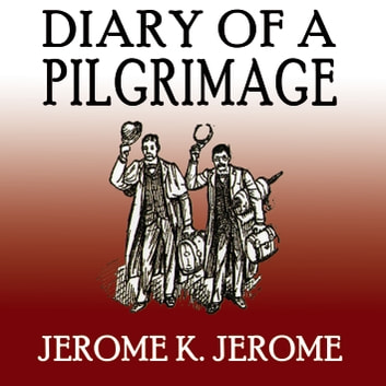 Diary of a Pilgrimage audiobook by Jerome K. Jerome