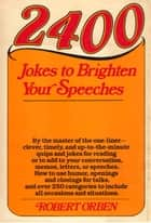 2400 Jokes to Brighten Your Speeches ebook by Robert Orben