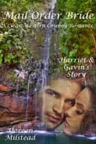 Mail Order Bride: Harriet & Gavin's Story (A Clean Western Cowboy Romance) ebook by Doreen Milstead