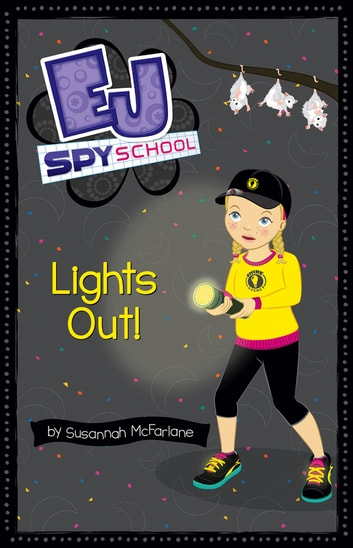 EJ Spy School 8: Lights Out! ebook by Susannah McFarlane