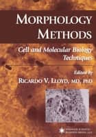 Morphology Methods ebook by Ricardo V. Lloyd