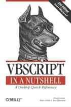 VBScript in a Nutshell - A Desktop Quick Reference ebook by Paul Lomax, Matt Childs, Ron Petrusha