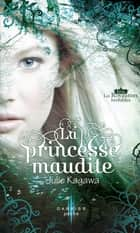 La princesse maudite - T1 - Les Royaumes invisibles ebook by Julie Kagawa