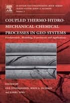 Coupled Thermo-Hydro-Mechanical-Chemical Processes in Geo-systems ebook by Ove Stephansson, John Hudson, Lanru Jing