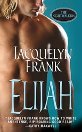 Elijah: The Nightwalkers ebook by Jacquelyn Frank