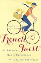 French Twist ebook by Catherine Crawford