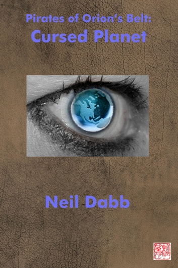 The Pirates Of Orion's Belt: Cursed Treasure ebook by Neil Dabb