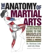 The Anatomy of Martial Arts ebook by Lily Chou,Ph.D. Norman G. Link