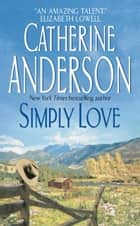 Simply Love ebook by Catherine Anderson
